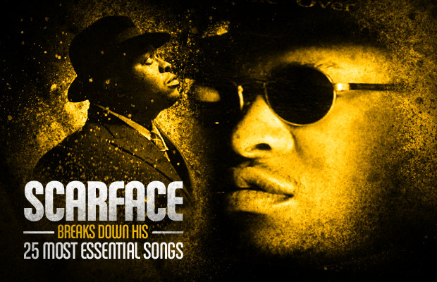 Scarface Breaks Down His 25 Most Essential Songs | Complex