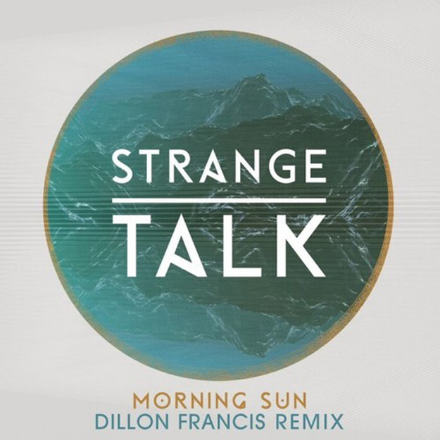 strange-talk-morning-sun-dillon-francis-rmx