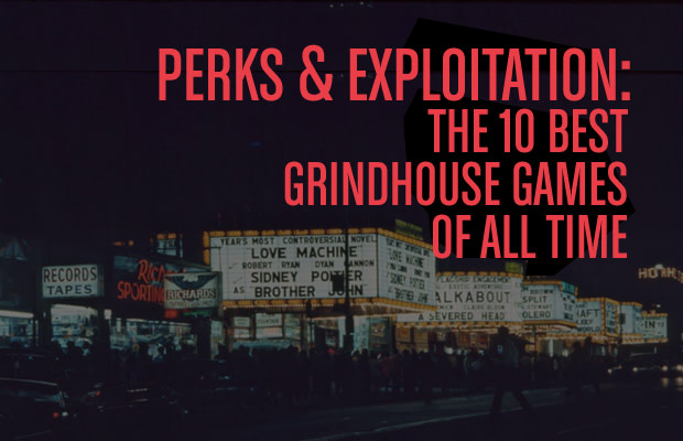Perks & Exploitation: The 10 Best Grindhouse Games Of All