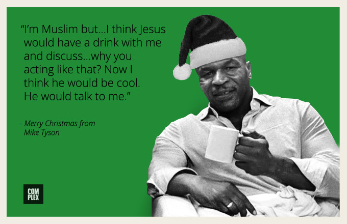 Mike Tyson Christmas Meme.The Weirdest Mike Tyson Quotes We Ve Ever Heard As Greeting