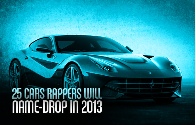 25 Cars Rappers Will Name Drop In 2013 Complex
