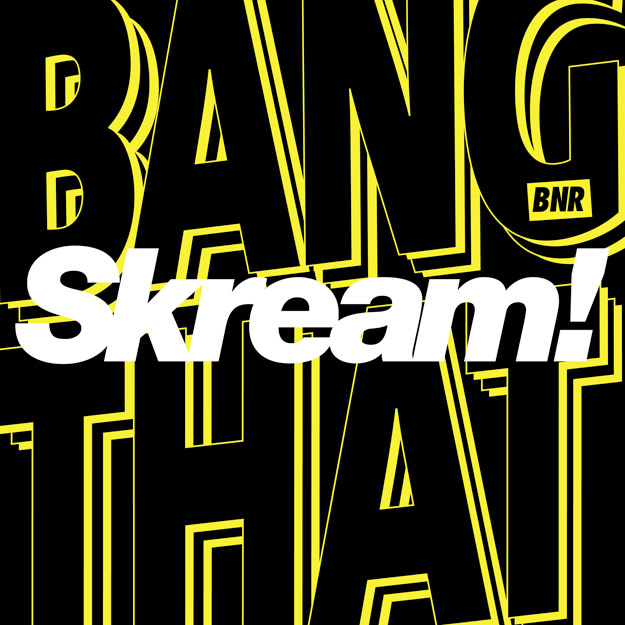 skream-bang-that