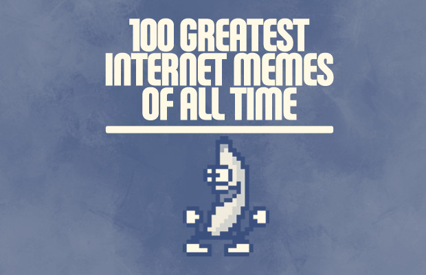 The 100 Greatest Internet Memes of All Time   Complex