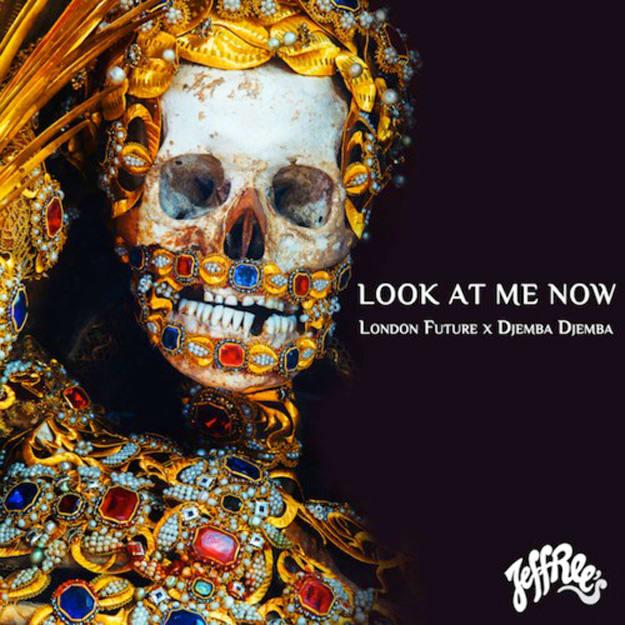 london-future-djemba-djemba-look-at-me-now