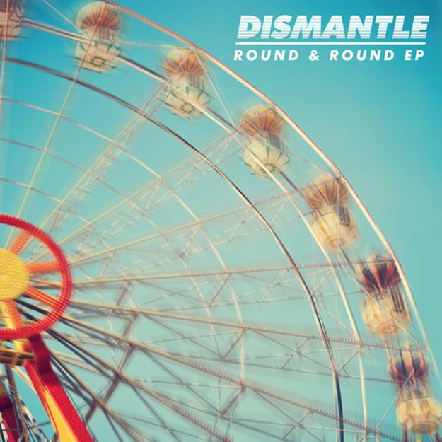 dismantle-round-round-ep