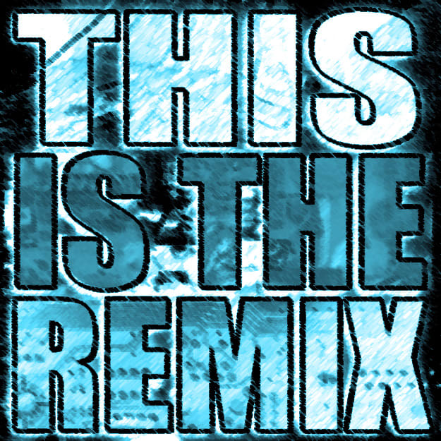 this-is-the-remix