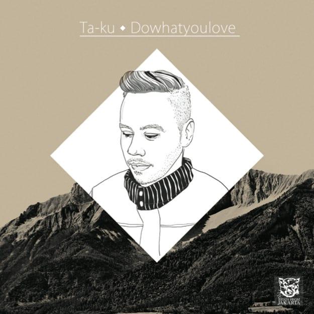 ta-ku-dowhatyoulove