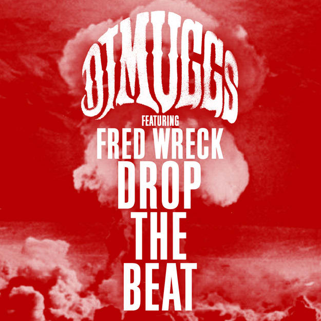 muggs-fred-wreck-drop-the-beat