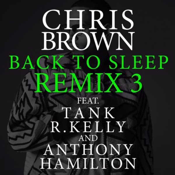 "Chris Brown Dropped a Third ""Back to Sleep"" Remix f/Tank, R. Kelly, and Anthony Hamilton news"