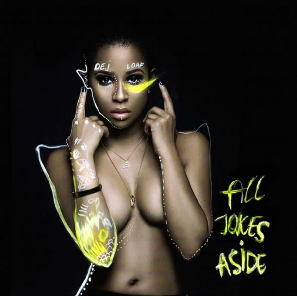 Stream and Download DeJ Loaf's 'All Jokes Aside' Mixtape news
