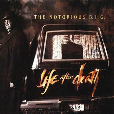 Answer matchless... biggie life after death