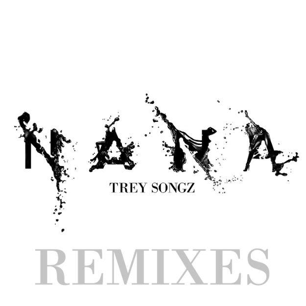 TREY_NANA_REMIXES_FINAL