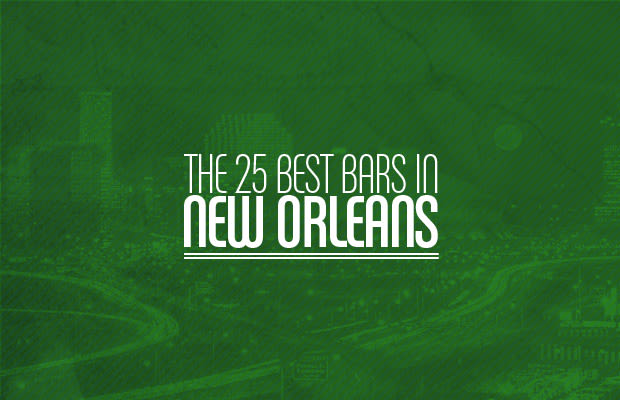 The 25 Best Bars in New Orleans | Complex