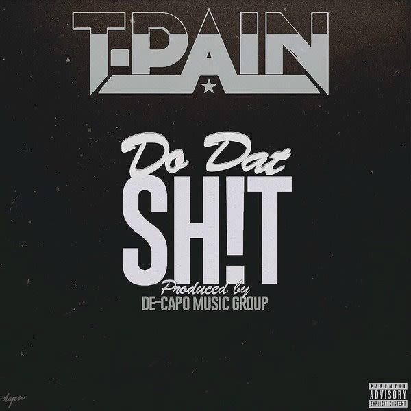 t-pain-do-dat-shit-prod-by-de-capo