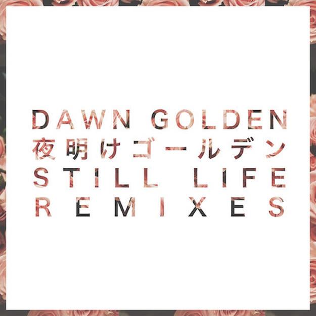 dawn-golden-still-life-remixes