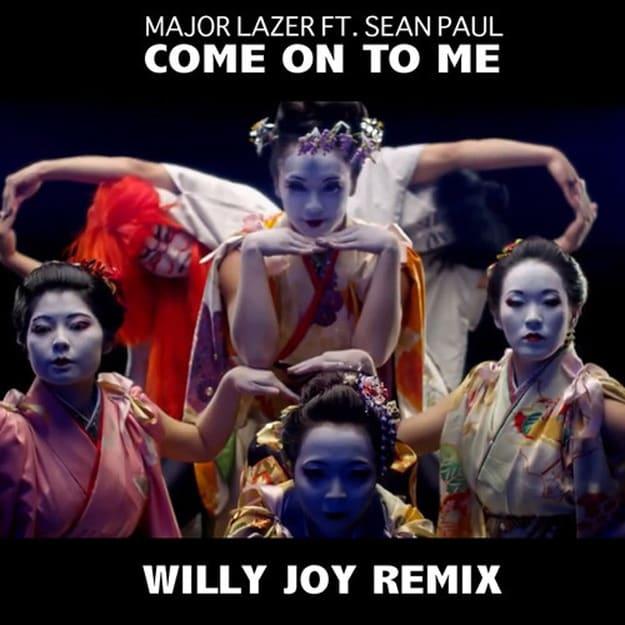 major-lazer-come-on-to-me-willy-joy-rmx