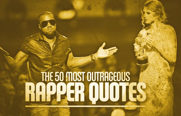 the 50 most outrageous rapper quotes complex