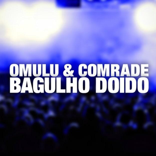 omulu-comrade-bagulho-doido