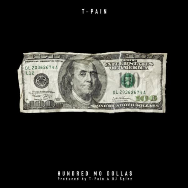 "T-Pain ""Hundred Mo Dollas"""