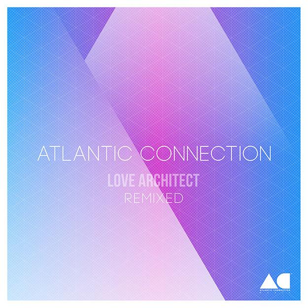 atlantic-connection-love-architect-remixed