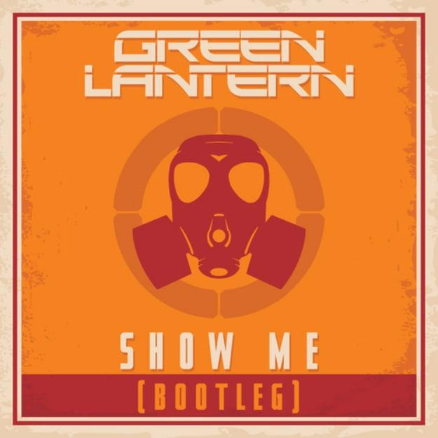 dj-green-lantern-show-me-bootleg