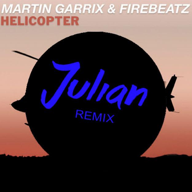Martin-Garrix-x-Firebeatz-Helicopter-JULIAN-Remix-Art