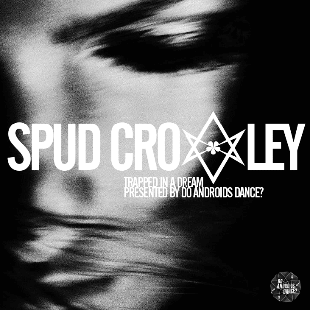 Spud Crowley - Trapped in a Dream