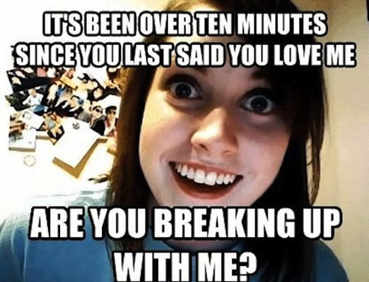 overly attatched girlfriend