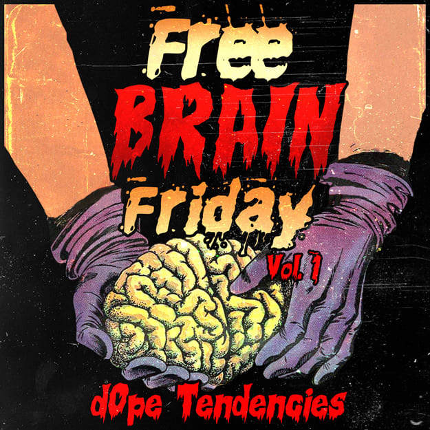 dope-tendencies-free-brain-friday-vol-1