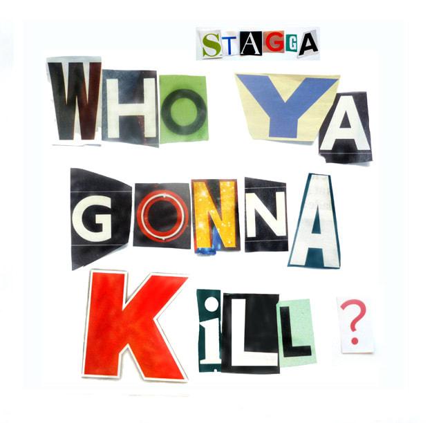 stagga-who-ya-gonna-kill