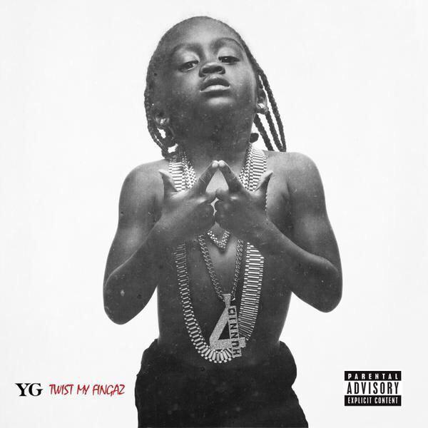 YG Releases His New Single Twist My Fingaz