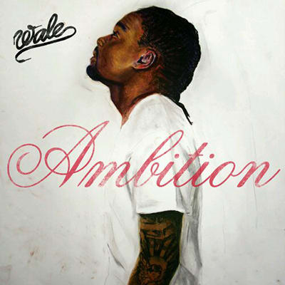 Wale F Meek Mill Rick Ross Ambition 2011