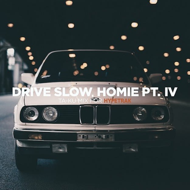 drive-slow-homie-pt-iv