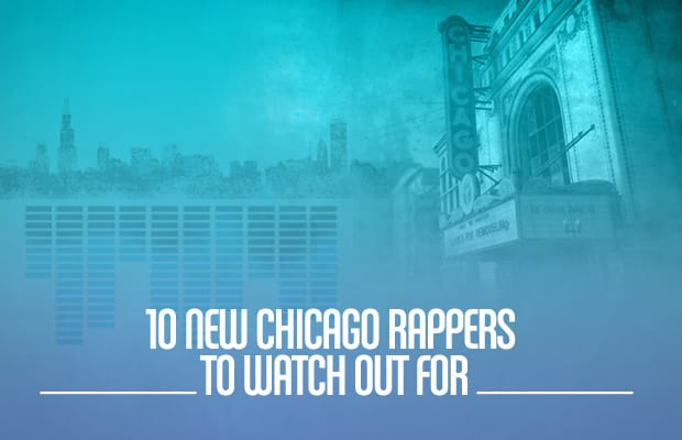 10 new chicago rappers to watch out for complex