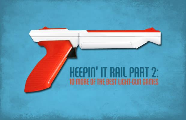 Keepin It Rail Part 2 10 More Of The Best Light Gun