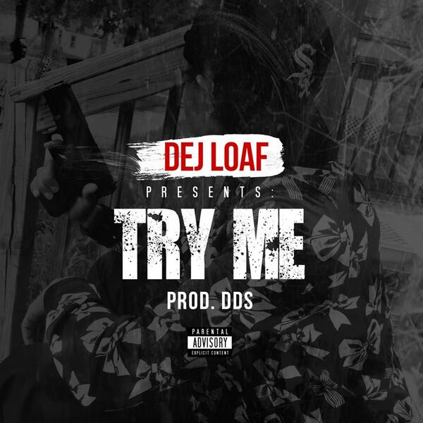 Dej Loaf S Try Me Is About To Blow Up Complex