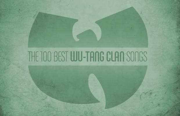 The 100 Best Wu Tang Clan Songs Complex