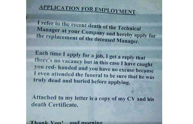 aint nobody got time for that when theres a job opening and if sheer audacity doesnt work just follow suite and tell your employer you caught them - 40 Funny Job Resumes Optional