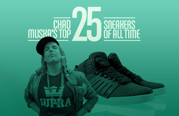 0ab59591f6c1 Chad Muska s Top 25 Sneakers of All-Time