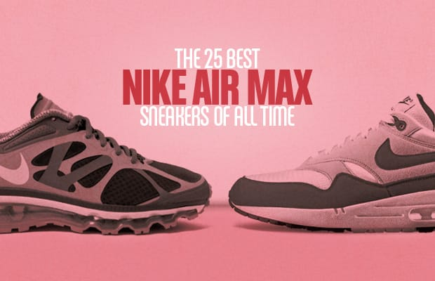 From the Air Max 87 all the way to the Air Max 2012, Nike's had our back (or better yet, our feet) in terms of good looking comfort.