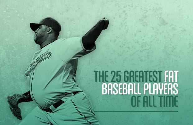 The 25 Greatest Fat Baseball Players Of All Time Complex