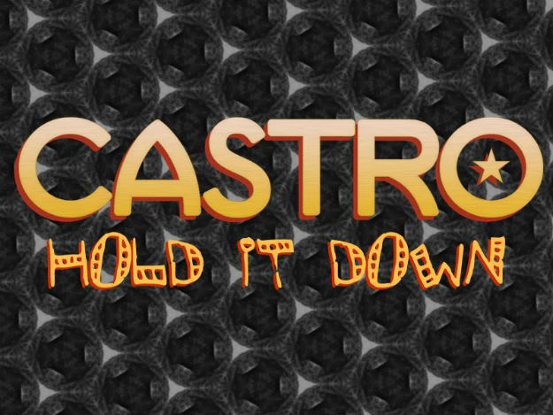 Castro - Hold It Down Art
