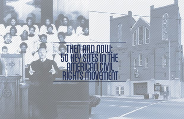 Then Now 50 Key Sites In The American Civil Rights Movement Complex