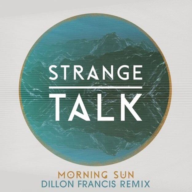 strange-talk-morning-sun-dillon-francis-rmx