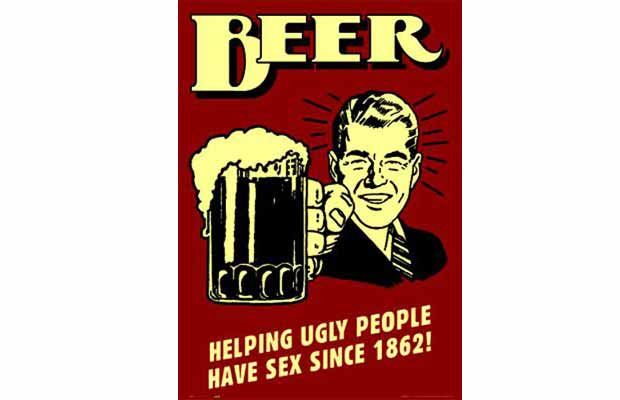 Beer helping ugly people have sex suggest you