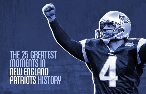 The 25 Greatest Moments in New England Patriots History  8dbbda524