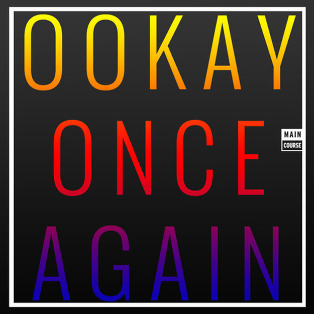 ookay-once-again