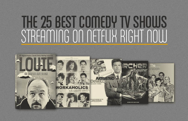 The 25 Best Comedy TV Shows Streaming On Netflix Right Now