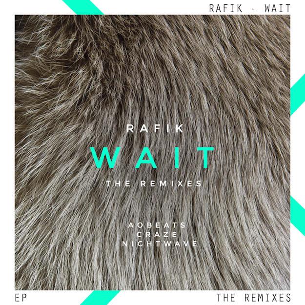 RAFIK - WAIT EP - THE REMIXES (FRONT)