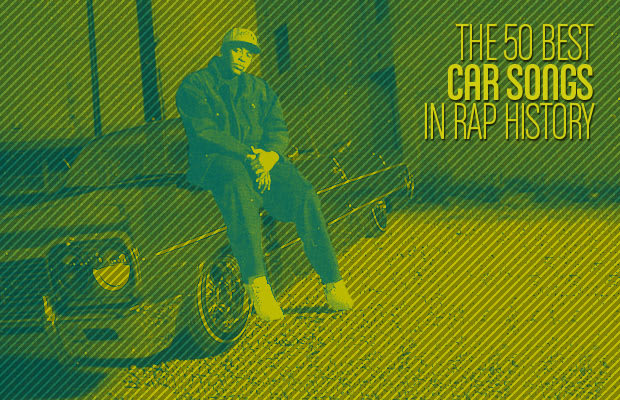 The 50 Greatest Car Songs In Rap History Complex